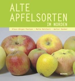 Abbildung von Paulsen / Reichert   Alte Apfelsorten im Norden   1. Auflage   2017   beck-shop.de