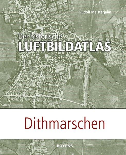 Abbildung von Meisterjahn | Der historische Luftbildatlas: Dithmarschen | 2017