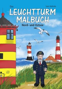 Abbildung von Mahnke | Das Leuchtturm-Malbuch | 1. Auflage | 2017 | beck-shop.de