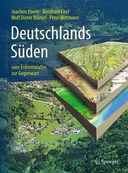 Abbildung von Eberle / Eitel   Deutschlands Süden - vom Erdmittelalter zur Gegenwart   3. Auflage   2017   beck-shop.de