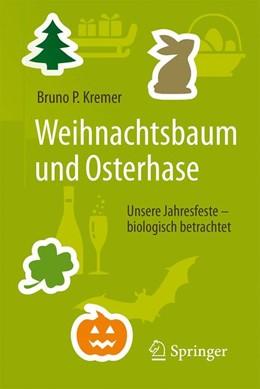 Abbildung von Kremer | Weihnachtsbaum und Osterhase | 2017 | Unsere Jahresfeste - biologisc...