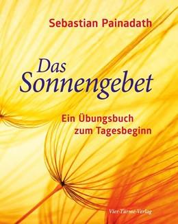 Abbildung von Painadath   Das Sonnengebet   1. Auflage   2017   beck-shop.de