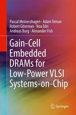 Abbildung von Meinerzhagen / Teman / Giterman | Gain- Cell Embedded DRAMs for Low-Power VLSI Systems-on-Chip | 2017