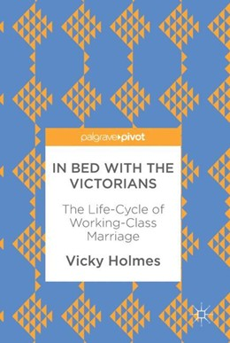 Abbildung von Holmes | In Bed with the Victorians | 2017 | The Life-Cycle of Working-Clas...