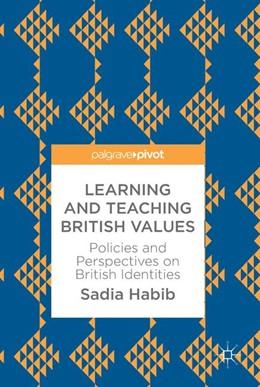 Abbildung von Habib | Learning and Teaching British Values | 1. Auflage | 2017 | beck-shop.de