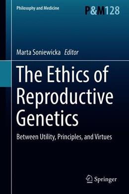 Abbildung von Soniewicka | The Ethics of Reproductive Genetics | 1. Auflage | 2018 | beck-shop.de