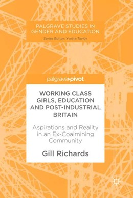 Abbildung von Richards | Working Class Girls, Education and Post-Industrial Britain | 2017 | Aspirations and Reality in an ...