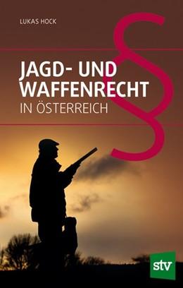 Abbildung von Hock | Jagd- und Waffenrecht in Österreich | 1. Auflage | 2019