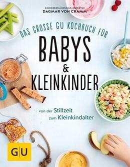 Abbildung von Cramm | Das große GU Kochbuch für Babys & Kleinkinder | 1. Auflage | 2017 | beck-shop.de