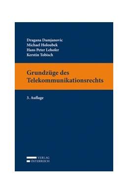 Abbildung von Damjanovic / Holoubek | Grundzüge des Telekommunikationsrechts | 3. Auflage | 2021 | beck-shop.de