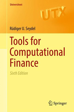 Abbildung von Seydel | Tools for Computational Finance | 6. Auflage | 2017 | beck-shop.de