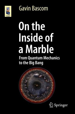 Abbildung von Bascom | On the Inside of a Marble | 2017 | From Quantum Mechanics to the ...