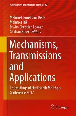 Abbildung von Dede / Itik | Mechanisms, Transmissions and Applications | 1. Auflage | 2017 | beck-shop.de