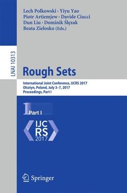 Abbildung von Polkowski / Yao / Artiermjew / Ciucci / Liu / Slezak / Zielosko | Rough Sets | 2017 | International Joint Conference...