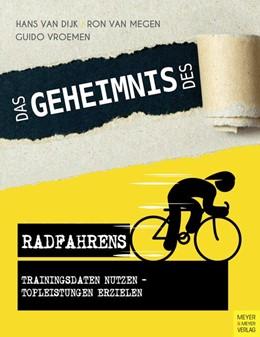 Abbildung von Dijk / Megen / Vroemen | Das Geheimnis des Radfahrens | 2017 | Trainingsdaten nutzen - Toplei...