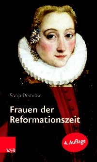 Frauen der Reformationszeit | Domröse | 4. erweiterte Auflage, 2017 | Buch (Cover)