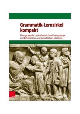 Abbildung von Drumm / Vogel / Schüler | Grammatik-Lernzirkel kompakt | 2017 | Übungsmaterial zu den lateinis...