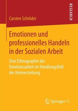 Abbildung von Schröder | Emotionen und professionelles Handeln in der Sozialen Arbeit | 1. Aufl. 2017 | 2017 | Eine Ethnographie der Emotions...