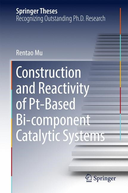 Construction and Reactivity of Pt-Based Bi-component Catalytic Systems | Mu, 2017 | Buch (Cover)