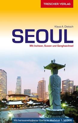 Abbildung von Dietsch | Reiseführer Seoul | 2., aktual. Aufl | 2017 | Mit Incheon, Suwon und Ganghwa...