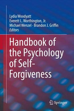 Abbildung von Woodyatt / Worthington / Wenzel / Griffin | Handbook of the Psychology of Self-Forgiveness | 2017