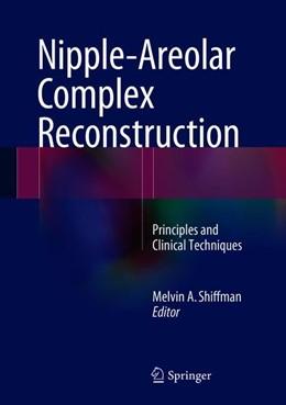 Abbildung von Shiffman | Nipple-Areolar Complex Reconstruction | 1. Auflage | 2018 | beck-shop.de