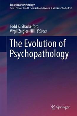 Abbildung von Shackelford / Zeigler-Hill   The Evolution of Psychopathology   1. Auflage   2017   beck-shop.de