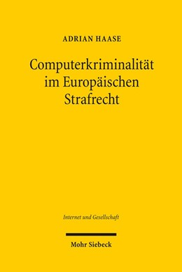 Abbildung von Haase   Computerkriminalität im Europäischen Strafrecht   1. Auflage   2017   beck-shop.de