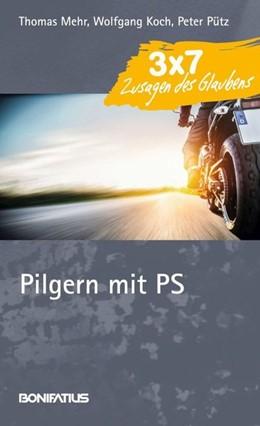 Abbildung von Mehr / Koch / Pütz | Pilgern mit PS | 2017