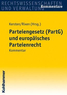 Abbildung von Kersten / Rixen | Parteiengesetz (PartG) und europäisches Parteienrecht | 2009 | Kommentar