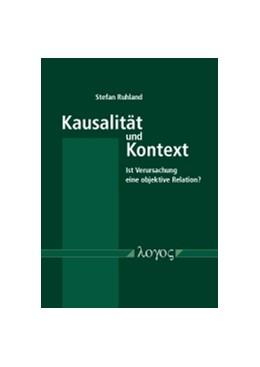 Abbildung von Ruhland | Kausalität und Kontext: Ist Verursachung eine objektive Relation? | 1. Auflage | 2017 | beck-shop.de