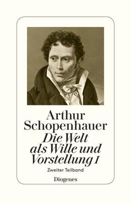 Abbildung von Schopenhauer / Hübscher   Die Welt als Wille und Vorstellung I   2017   Zweiter Teilband