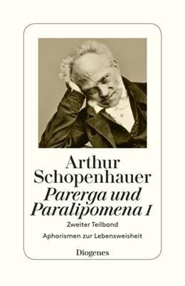 Abbildung von Schopenhauer / Hübscher | Parerga und Paralipomena I | 2017 | Zweiter Teilband. Aphorismen z...