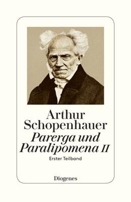 Abbildung von Schopenhauer / Hübscher   Parerga und Paralipomena II   2017   Erster Teilband