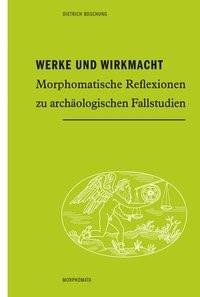 Werke und Wirkmacht | Boschung, 2017 | Buch (Cover)