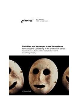 Abbildung von Hofmann / Schellewald / Schweinfurth / Wildgruber | Enthüllen und Verbergen in der Vormoderne Revealing and Concealing in the premodern period | 2020