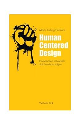 Abbildung von Hofmann | Human Centered Design | 2017 | Innovationen entwickeln, statt...