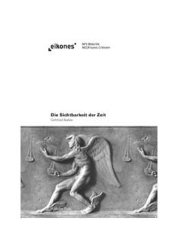 Abbildung von Boehm / Ubl | Die Sichtbarkeit der Zeit | 2017 | Studien zum Bild in der Modern...