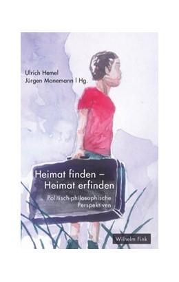 Abbildung von Hemel / Manemann | Heimat finden - Heimat erfinden | 1. Auflage | 2017 | beck-shop.de