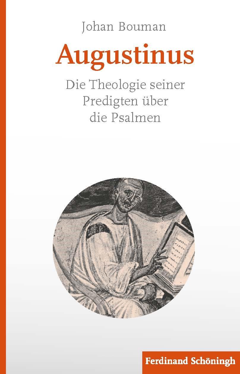 Abbildung von Bouman / Grosse | Augustinus. Die Theologie seiner Predigten über die Psalmen | 2018