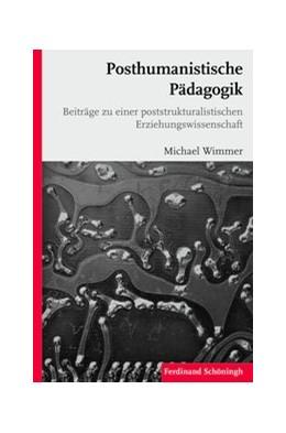 Abbildung von Wimmer | Posthumanistische Pädagogik | 1. Auflage | 2019 | beck-shop.de
