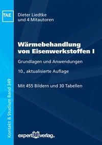 Wärmebehandlung von Eisenwerkstoffen I | Liedtke | 10., aktualisierte Auflage, 2017 | Buch (Cover)