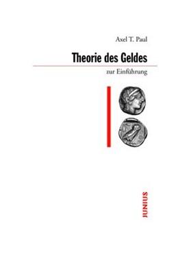 Abbildung von Paul | Theorie des Geldes zur Einführung | 1. Auflage | 2017 | beck-shop.de