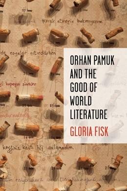 Abbildung von Fisk | Orhan Pamuk and the Good of World Literature | 2018