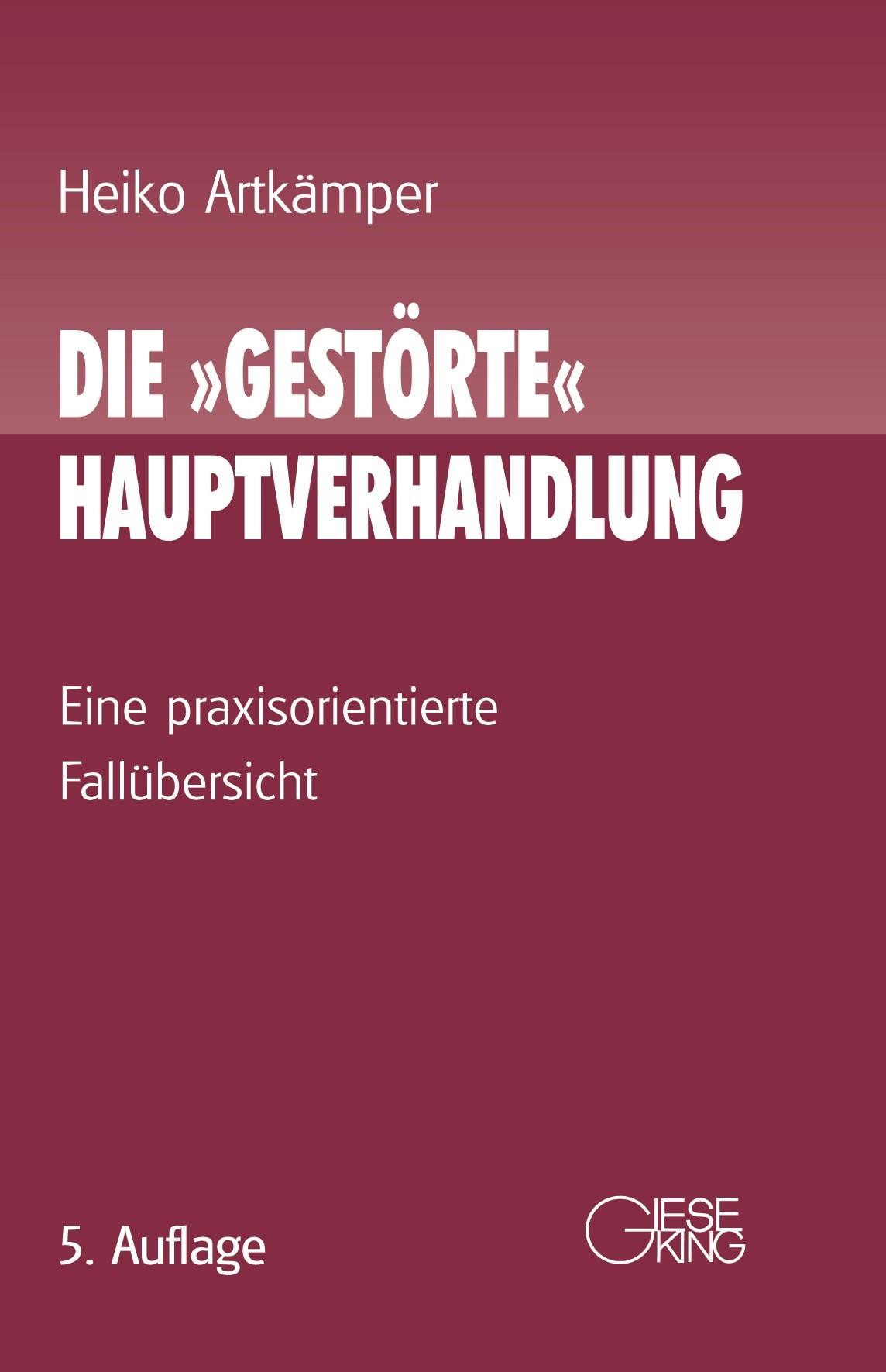 Die »gestörte« Hauptverhandlung | Artkämper | 5., neu bearbeitete Auflage, 2017 | Buch (Cover)