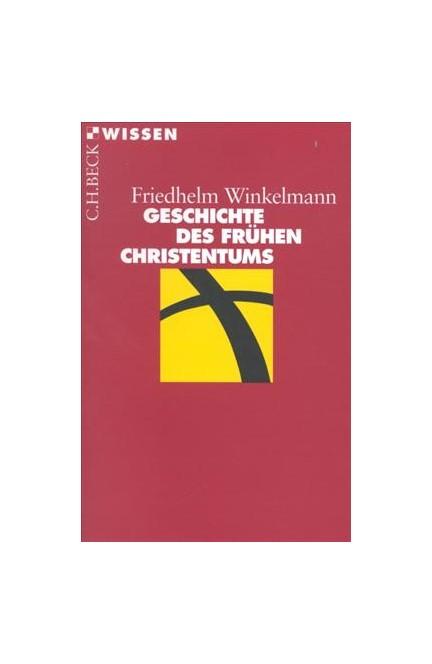 Cover: Friedhelm Winkelmann, Geschichte des frühen Christentums