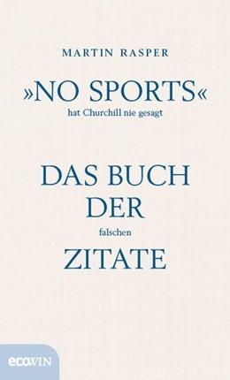 Abbildung von Rasper | »No Sports« hat Churchill nie gesagt | 1. Auflage | 2017 | beck-shop.de