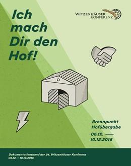Abbildung von Ich mach Dir den Hof! - Brennpunkt Hofübergabe | 1. Auflage | 2017 | beck-shop.de