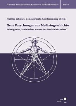 Abbildung von Schmidt / Groß / Karenberg   Neue Forschungen zur Medizingeschichte   2017   Beiträge des