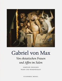 Abbildung von Max / Althaus | Gabriel von Max - Von ekstatischen Frauen und Affen im Salon | 2018 | Gemälde zwischen Wahn und Wiss...